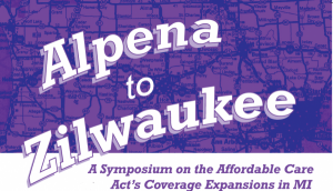 Alpena to Zilwaukee ACA Coverage Expansions MI.fw